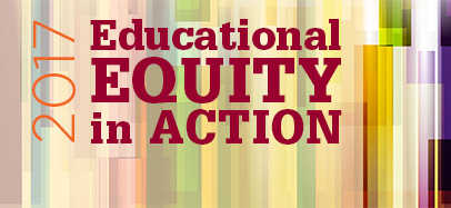 Register now for 2017 Educational Equity in Action