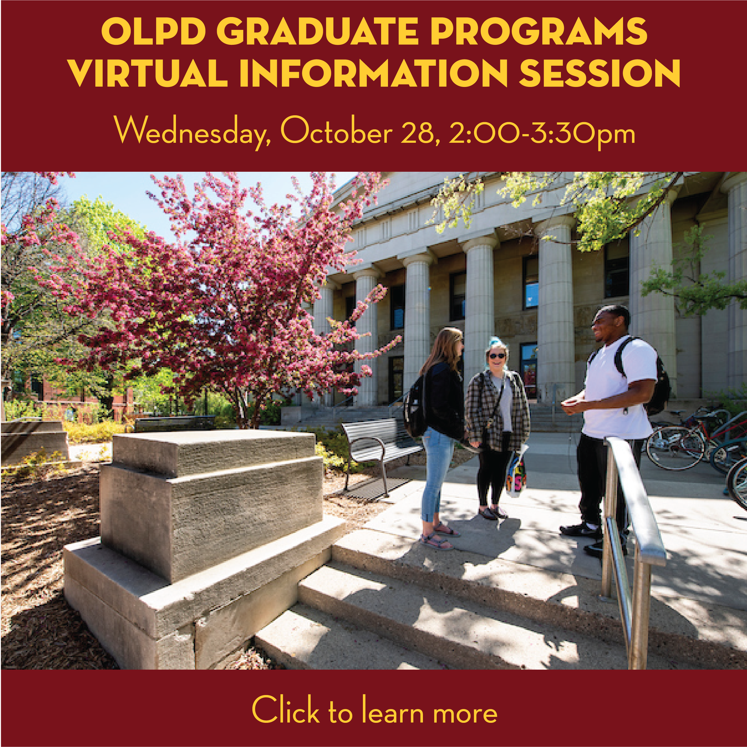 Join us for a virtual info session on OLPD graduate programs October 28, 2:00 to 3:30pm, via Zoom at z.umn.edu/OLPDinfo